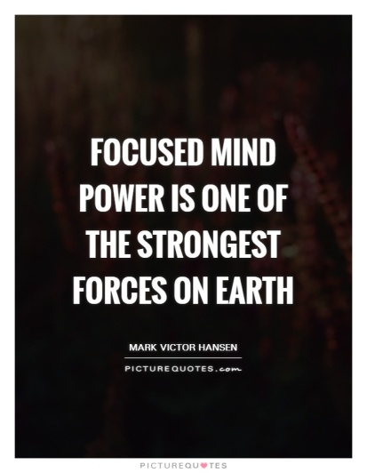 focused-mind-power-is-one-of-the-strongest-forces-on-earth-quote-1