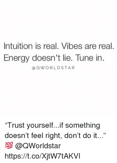 intuition-is-real-vibes-are-real-energy-doesnt-lie-tune-33773329